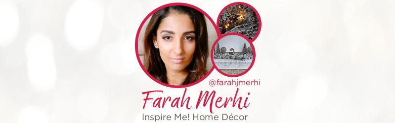 Farah Merhi of Inspire Me! Home Décor