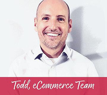 Todd, eCommerce Team