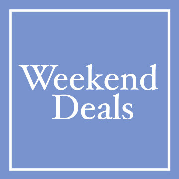 Weekend Deals Make the most of it with great offers