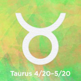 Taurus 4/20–5/20