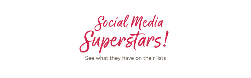 Social Media Superstars! See what they have on their lists