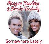 Meggan Bowlsby & Brooke Tredway from Somewhere Lately