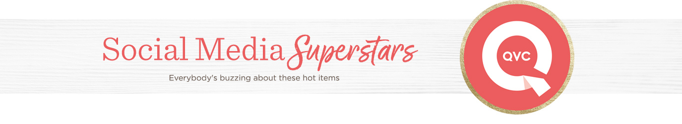 Social Media Superstars  Everybody's buzzing about these hot items