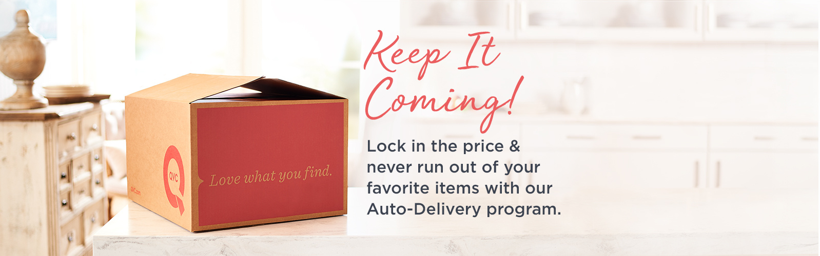 Keep It Coming!  Lock in the price paid & never run out of your favorite items with our Auto-Delivery program.