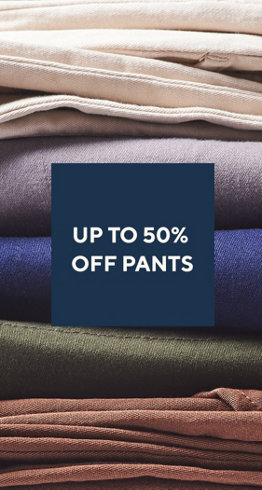 Up to 50% off Pants