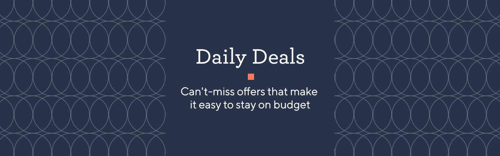 Daily Deals  Can't-miss offers that make it easy to stay on budget