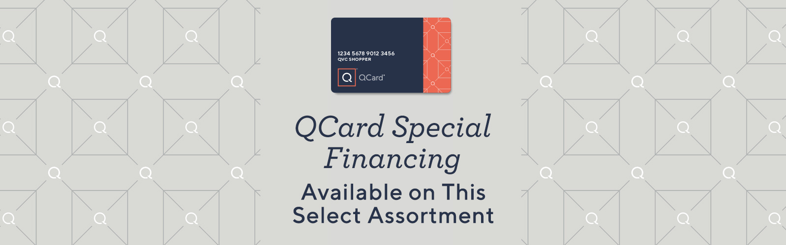 QCard Special Financing Available on This Select Assortment