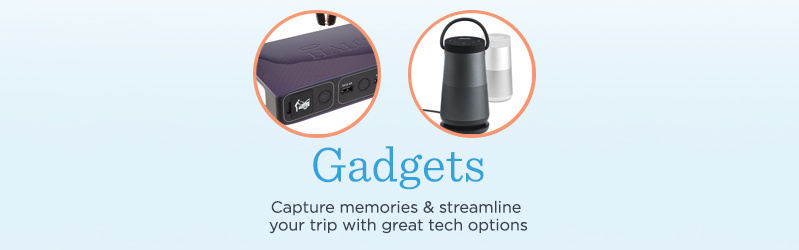 Gadgets. Capture memories & streamline your trip with great tech options