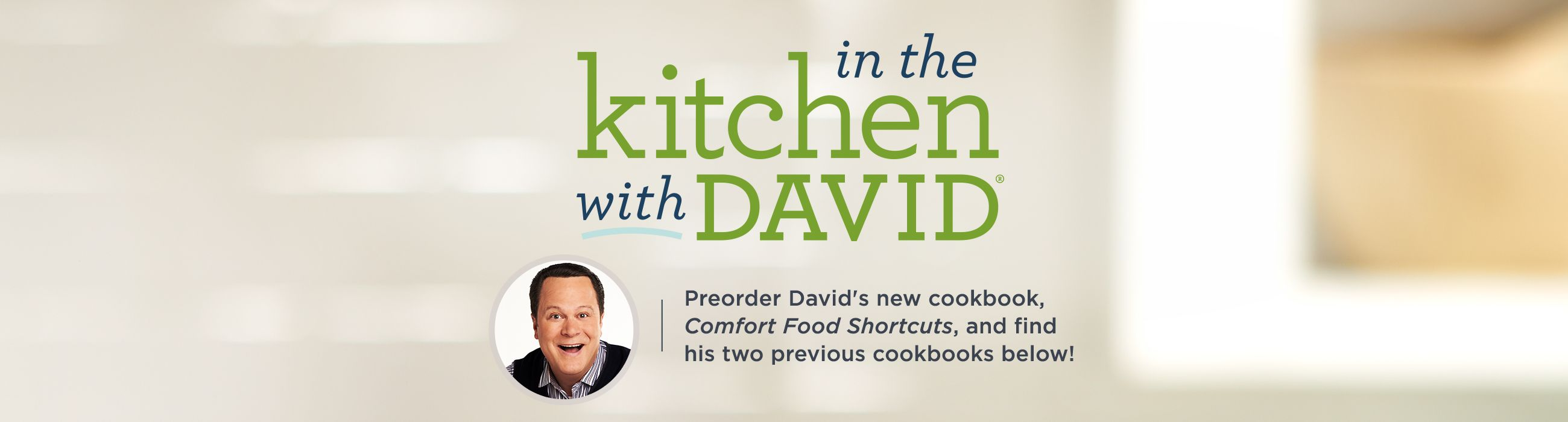 ... And In The Kitchen With David. Preorder Davidu0027s New Cookbook, Comfort  Food Shortcuts, And