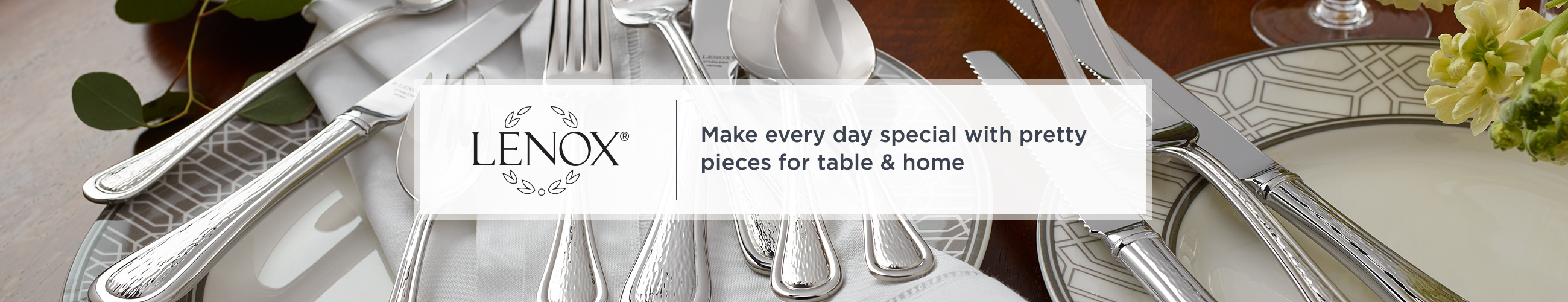Make every day special with pretty pieces for table & home