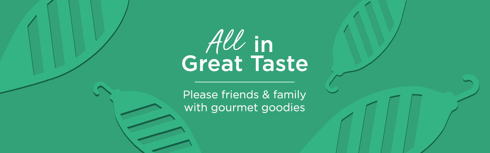 All in Great Taste. Please friends & family with gourmet goodies