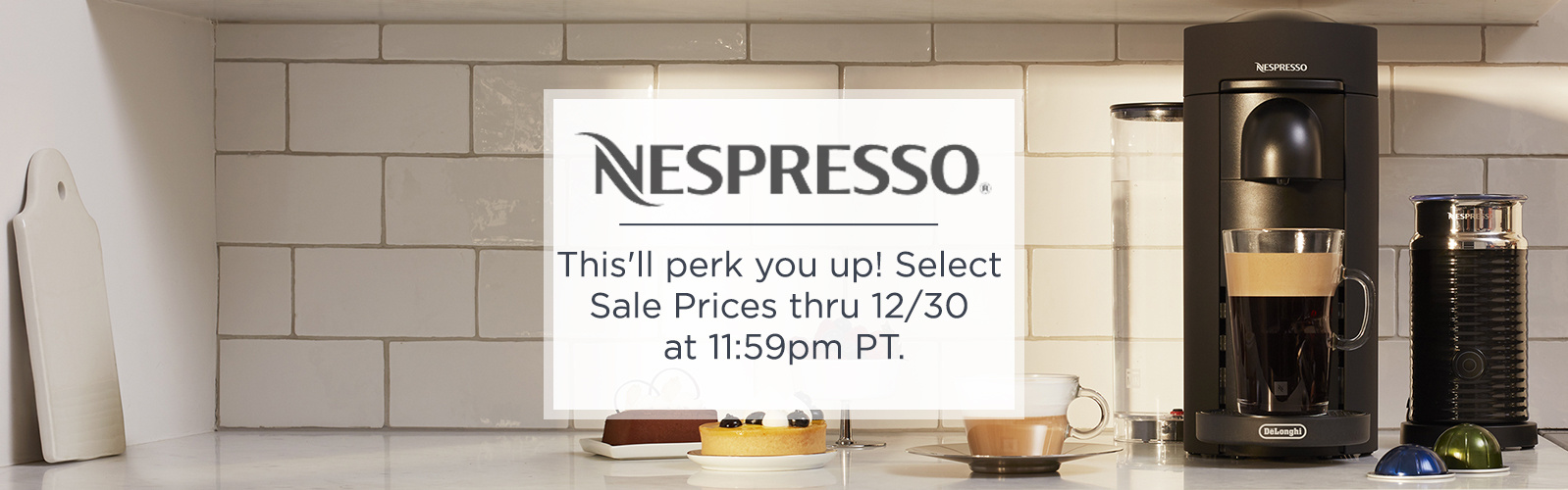 Nespresso - This'll perk you up! Select Sale Prices thru 12/30 at 11:59pm PT.