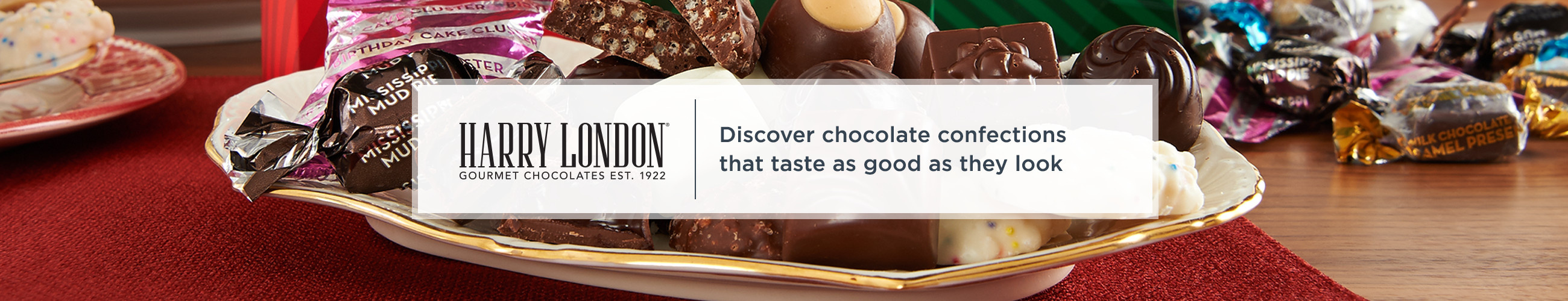 Harry London. Discover chocolate confections that taste as good as they look