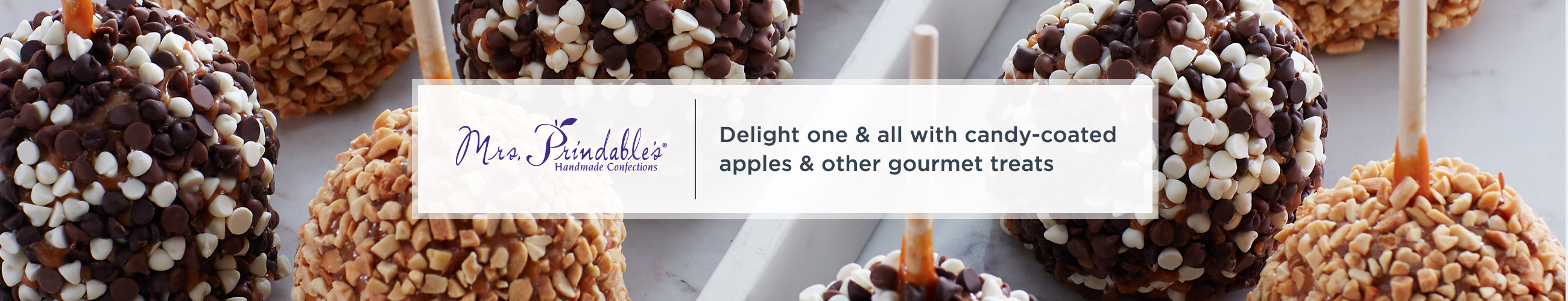 Mrs. Prindable's. Delight one & all with candy-coated apples & other gourmet treats