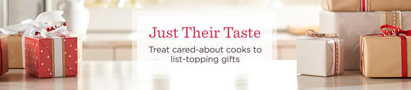 Just Their Taste - Treat cared-about cooks to list-topping gifts