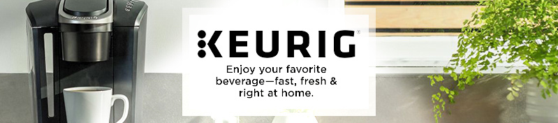 Keurig Enjoy your favorite beverage—fast, fresh & right at home.