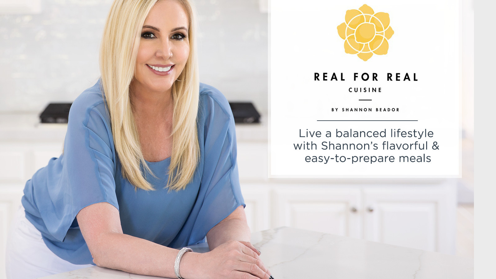 Real for Real Cuisine.  Live a balanced lifestyle with Shannon's flavorful & easy-to-prepare meals.