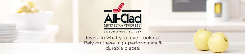 All-Clad,  Invest in what you love: cooking! Rely on these high-performance & durable pieces.