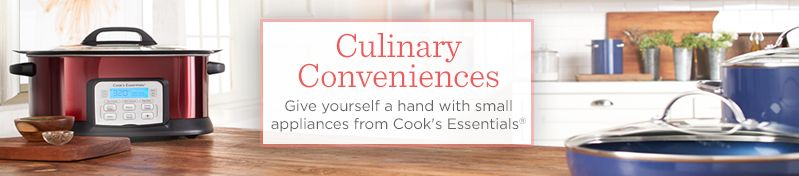 Culinary Conveniences,   Give yourself a hand with small appliances from Cook's Essentials®