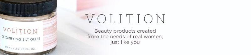 Volition. Beauty products created from the needs of real women, just like you