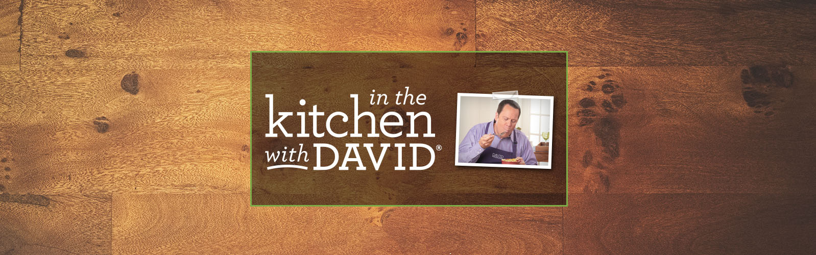 In the Kitchen with David®.  Exciting news, Foodies! I've started working on my third cookbook: In the Kitchen with David: QVC's Resident Foodie Presents Comfort Food Shortcuts.   Stay tuned for sneak peeks and a behind-the-scenes look at the making of this cookbook.