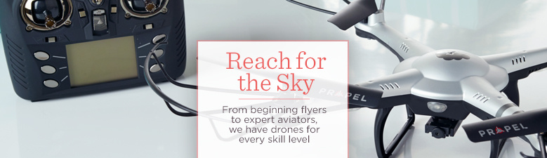 Reach for the Sky  From beginning flyers to expert aviators, we have drones for every skill level