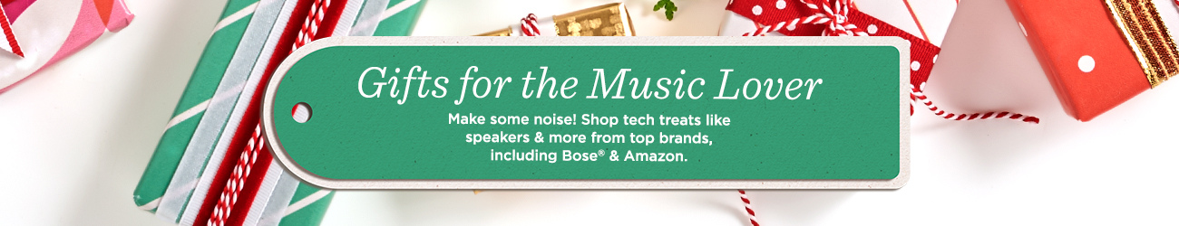Gifts for the Music Lover. Make some noise! Shop tech treats like speakers & more from top brands, including Bose® & Amazon.
