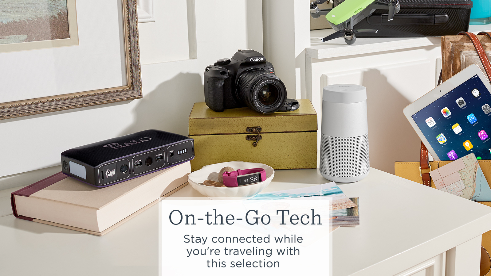 On-the-Go Tech.   Stay connected while you're traveling with this selection