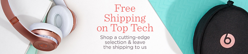 Free Shipping on Top Tech.  Shop a cutting-edge selection & leave the shipping to us