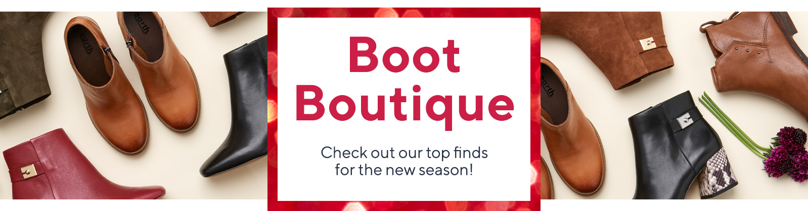 Boot Boutique - Check out our top finds for the new season!