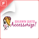 Shawn Says, ''Accessorize!''