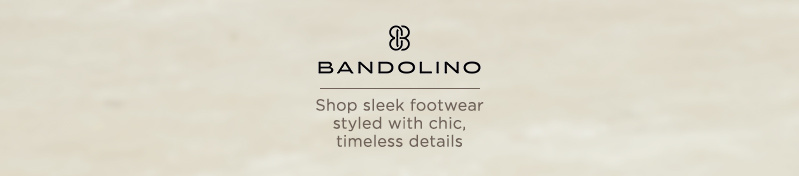 Bandolino. Shop sleek footwear styled with chic, timeless details
