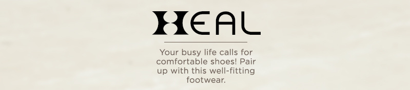 HEAL. Your busy life calls for comfortable shoes! Pair up with this well-fitting footwear.