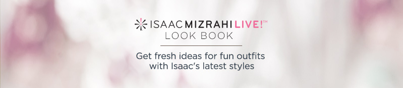 Isaac Mizrahi Live! logo Look Book  Get fresh ideas for fun outfits with Isaac's latest styles