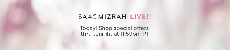 IML Today! Shop special offers thru tonight at 11:59pm PT