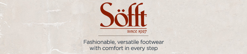 Sofft.  Fashionable, versatile footwear with comfort in every step