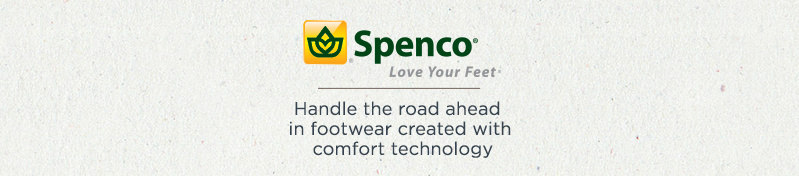 Spenco.  Handle the road ahead in footwear created with comfort technology.