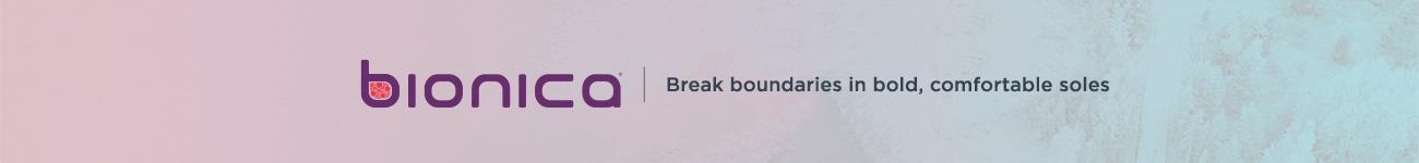 Bionica. Break boundaries in bold, comfortable soles
