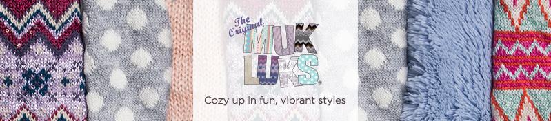 Muk Luks  Cozy up in fun, vibrant styles