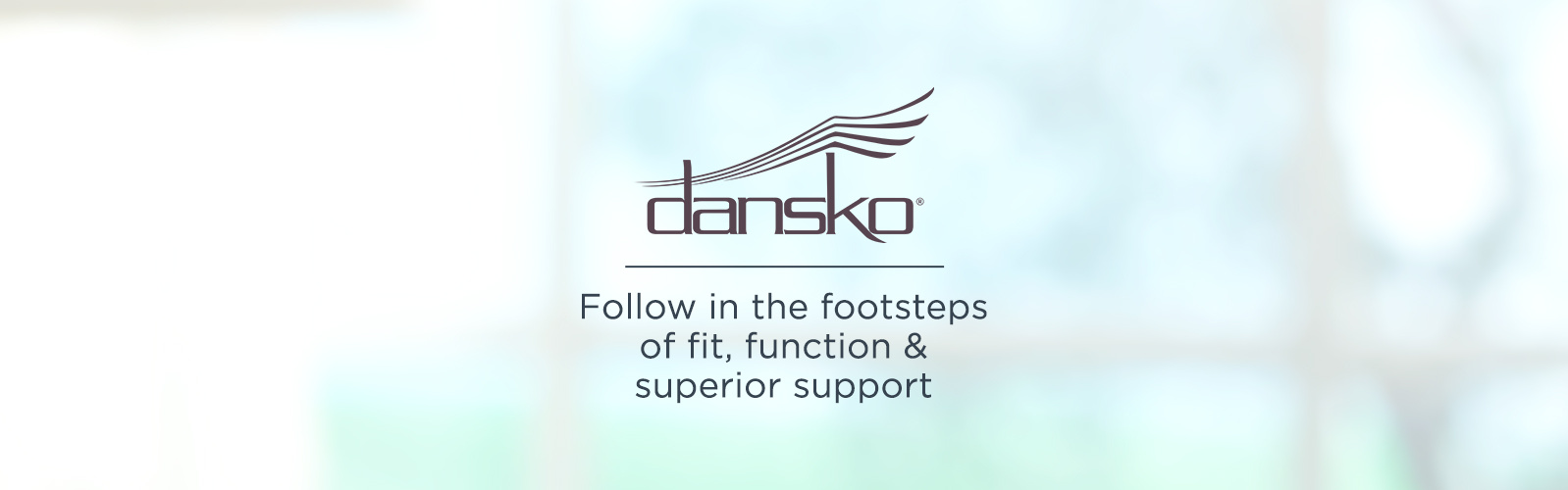 dansko Follow in the footsteps of fit, function & superior support
