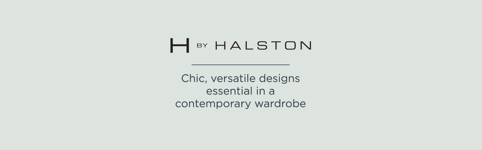 H by Halston. Chic, versatile designs essential in a contemporary wardrobe