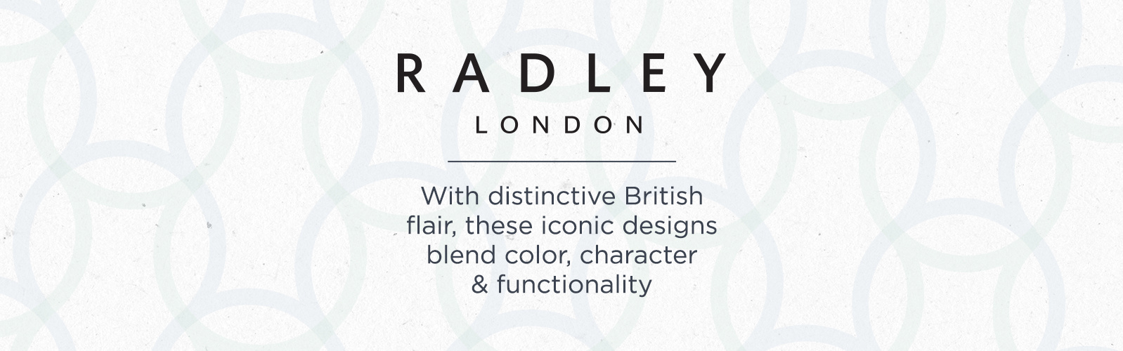 RADLEY London.  With distinctive British flair, these iconic designs blend color, character & functionality