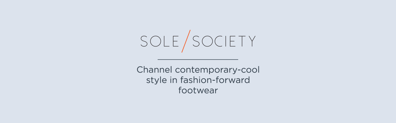 Sole Society. Channel contemporary-cool style in fashion-forward footwear
