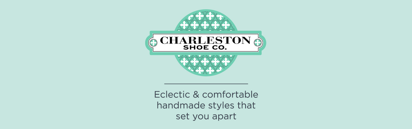 Charleston Shoe Co. Eclectic & comfortable handmade styles that set you apart