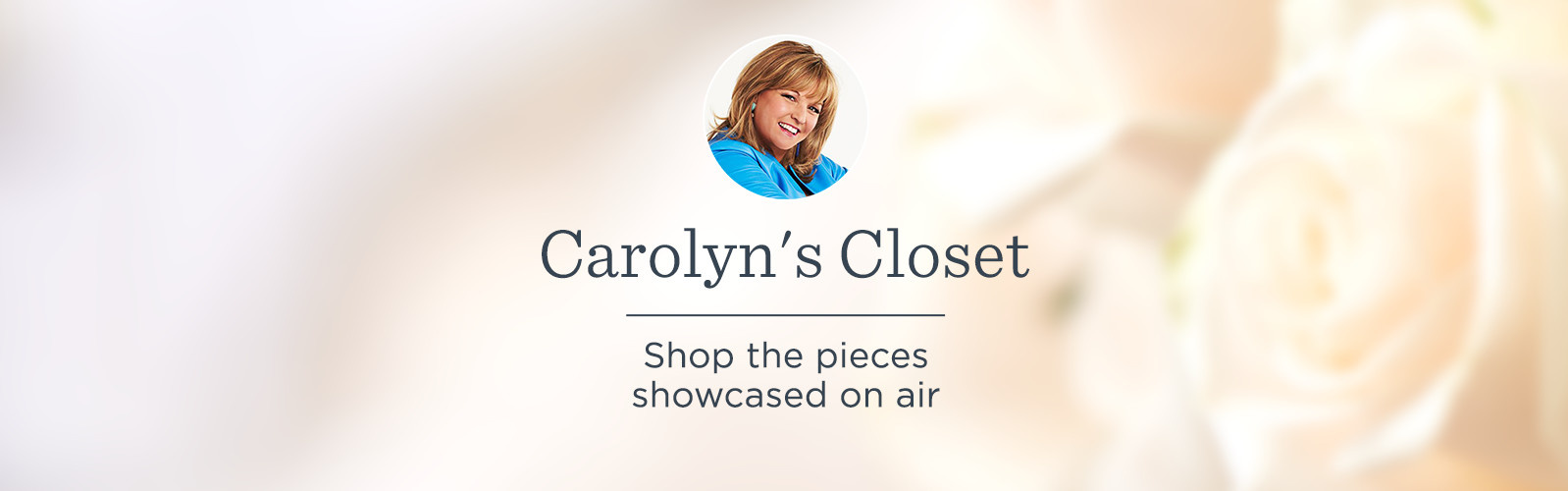 Carolyn's Closet. Shop the pieces showcased on air