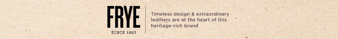 6a320c255 ... FRYE Timeless design & extraordinary leathers are at the heart of this  heritage-rich brand