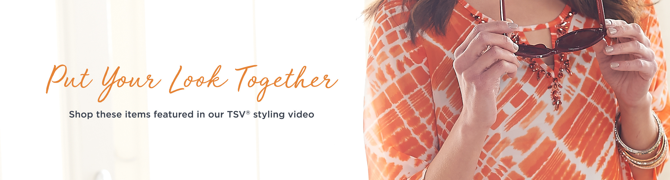 Put Your Look Together. Shop these items featured in our TSV® styling video