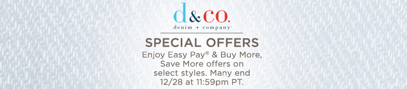 Special Offers  Enjoy Easy Pay® & Buy More, Save More offers on select styles. Many end 12/28 at 11:59pm PT.