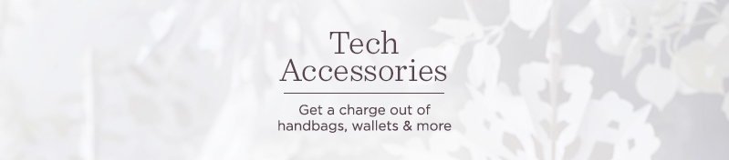 Tech Accessories Get a charge out of handbags, wallets & more