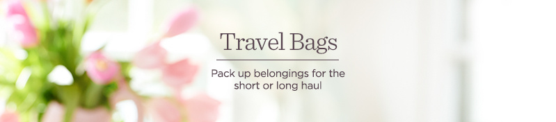 Travel Bags Pack up belongings for the short or long haul
